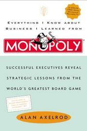 Everything I Know About Business I Learned from Monopoly by  Alan Axelrod - Paperback - First Edition - 2002 - from Compass Books and Biblio.co.uk