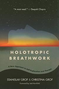 HOLOTROPIC BREATHWORK: A New Approach To Self-Exploration & Therapy