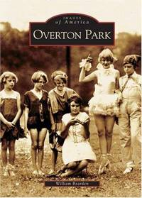Overton Park   (TN)   (Images of America) by William  Bearden - Paperback - 2004-09-13 - from ByrdHouse Books (SKU: 170706003)