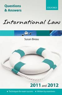 Q & A Revision Guide: International Law 2011 and 2012 (Law Questions & Answers)