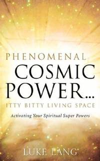 Phenomenal Cosmic Power...itty Bitty Living Space