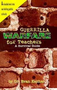 Guerrilla Warfare For Teachers by  Evan Keliher - Paperback - Signed - 1996 - from Squirreled Away Books and Biblio.com