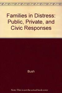 Families in Distress Public, Private, and CIVIC Responses