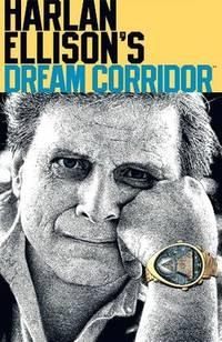 Harlan Ellison's Dream Corridor Volume 2