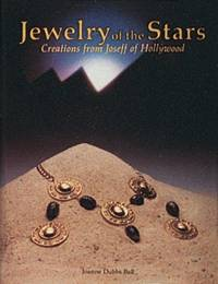 Jewelry of the Stars: Creations from Joseff of Hollywood by  Joanne Dubbs Ball - First Edition - 1991 - from Turn-The-Page Books (SKU: 045863)