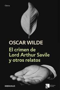image of El crimen de Lord Arthur Savile y otros relatos/ Lord Arthur Savile's Crime and Other Tales (Spanish Edition)