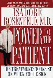 Power to the Patient: The Treatments to Insist on When You're Sick.