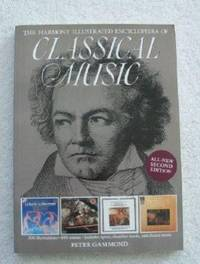 THE HARMONY ILLUSTRATED ENCYCLOPEDIA OF CLASSICAL MUSIC (AN ESSENTIAL  GUIDE TO THE WORLD'S...