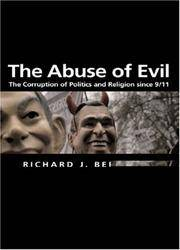 Abuse of Evil: The Corruption of Politics and Religion since 9/11 (Themes for the 21st Century Ser.)
