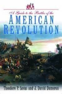 A Guide to the Battles of the American Revolution.