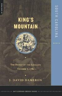 KING'S MOUNTAIN - The Defeat of the Loyalists, October 7, 1780