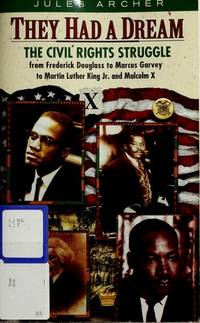They Had a Dream: The Civil Rights Struggle from Frederick Douglass to Marcus Garvey to Martin Luther King and Malcolm X