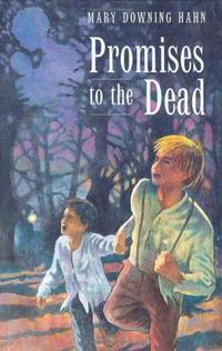 Promises to the Dead by Hahn, Mary Downing
