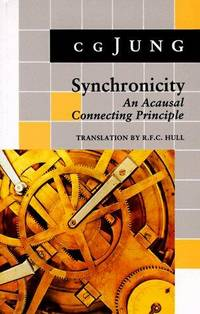 Synchronicity: An Acausal Connecting Principle by C. G. Jung - 1973