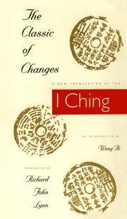"""The Classic of Changes: A New Translation of the I Ching"""" as Interpreted by Wang Bi"""""""