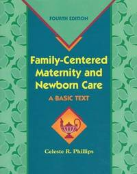 Family-Centered Maternity and Newborn Care: A Basic Text by Celeste R. Phillips RN EdD - Hardcover - from Discover Books (SKU: 3202099278)