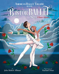 B Is for Ballet: A Dance Alphabet (American Ballet Theatre) by  Rachael [Illustrator]  John Robert; Dean - Hardcover - 2020-09-22 - from M and N Media (SKU: DIAM-ZPRH-YLN-97805931809)