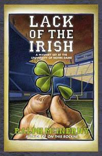 LACK OF THE IRISH: A MYSTERY SET AT THE UNIVERSITY OF NOTRE DAME