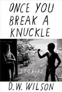 ONCE YOU BREAK A KNUCKLE : STORIES