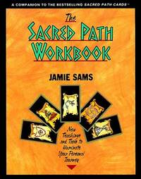 SACRED PATH WORKBOOK: New Teachings & Tools To Illuminate Your Personal Journey
