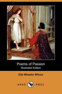 Poems of Passion (Illustrated Edition) (Dodo Press)