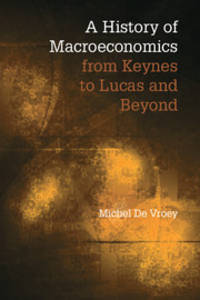 A History of Macroeconomics from Keynes to Lucas and Beyond by  Michel De Vroey - Paperback - 2016-01-08 - from BooksEntirely (SKU: 3629482)