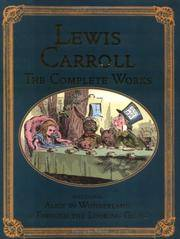 The Complete Lewis Carroll: the Complete Works.  The Autograph Edition
