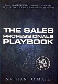 The Sales Professionals Playbook: Beyond a Sales Person is a Sales Professional (The Playbook...
