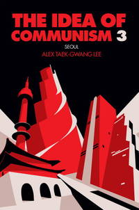 The Idea of Communism 3: The Seoul Conference