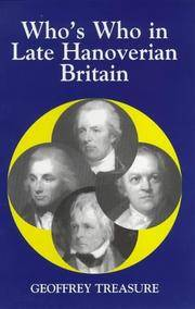 Who's Who in Late Hanoverian Britain (1789-1837) Being the Seventh Volume in the Who's Who in British History Series