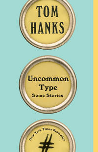Uncommon Type by  Tom Hanks  - Paperback  - from St. Vinnie's Charitable Books (SKU: X-002-2221)