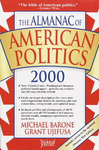 The Almanac of American Politics 2000: The Senators, The Representatives, and the Governors:...
