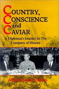 Country, Conscience and Caviar : A Diplomat's Journey in the Company of History