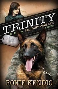 Trinity: Military War Dog (A Breed Apart)