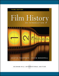 Film History: An Introduction. Kristin Thompson, David Bordwell by Kristin Thompson - Paperback - 3rd Revised edition - 2010-09-01 - from Ergodebooks (SKU: SONG0071267948)
