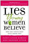 image of Lies Young Women Believe: And the Truth that Sets Them Free