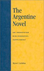 The Argentine Novel: An Annotated Bibliography, Supplement by Lichtblau, Myron I