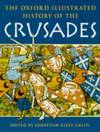 image of The Oxford Illustrated History of the Crusades (Oxford Illustrated Histories)