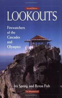 Lookouts: Firewatchers of the Cascades and Olympics