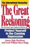 GREAT RECKONING, THE : PROTECT YOURSELF IN THE COMING DEPRESSION.