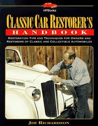 CLASSIC CAR RESTORER'S HANDBOOK: RESTORATION TIPS AND TECHNIQUES FOR OWNERS AND RESTORERS OF CLASSIC ..