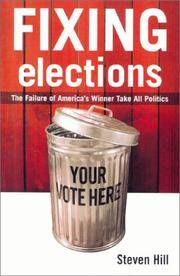 Fixing Elections  The Failure of America's Winner Take All Politics