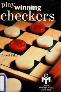 Play Winning Checkers by  Robert Pike - Paperback - 1st Printing - 1999 - from after-words bookstore and Biblio.com