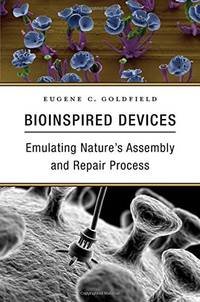 BIOINSPIRED DEVICES: EMULATING NATURE'S ASSEMBLY AND REPAIR PROCESS (HC)