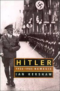 Hitler: 1936-1945 Nemesis by Ian Kershaw - Hardcover - from Better World Books  and Biblio.com