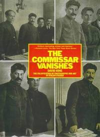 THE COMMISSAR VANISHES - THE FALSIFICATION OF PHOTOGRAPHS AND ART IN STALIN'S RUSSIA (hardcover, English ed)