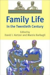 Family Life in the Twentieth Century: The History of the European Family Volume 3 by  David I Kertzer - Hardcover - from Phatpocket Limited and Biblio.com