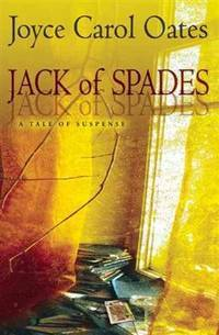 Jack of Spades: A Tale of Suspense by  Joyce Carol Oates - Hardcover - 2015-05-05 - from academybooks and Biblio.com
