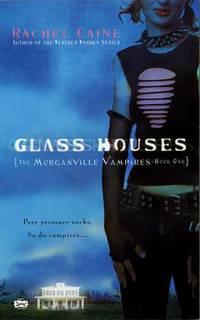 Glass Houses (Morganville Vampires, Book 1)