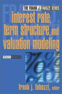 Interest Rate, Term Structure and Valuation Modeling